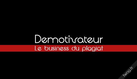 Twog : Démotivateur, le business du plagiat