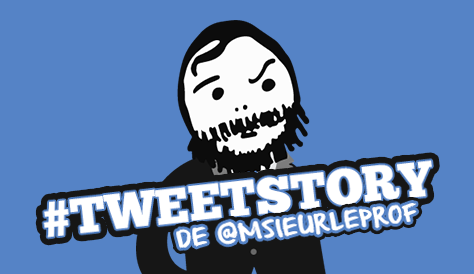 Tweetstory_MsieurLeProf