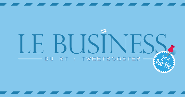 LE-BUSINESS_TWITTER_RETWEET_TWEET_INVESTIGATION_tweetbooster_V2