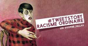 TWEETSTORY_RACISME_ORDINAIRE_sophie_pallas