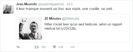 @supermegadrivin il y a 24 heures Jean-Moundir a retweeté 20 Minutes Il leur manque souvent un truc aux nazis, une couille, un oeil...