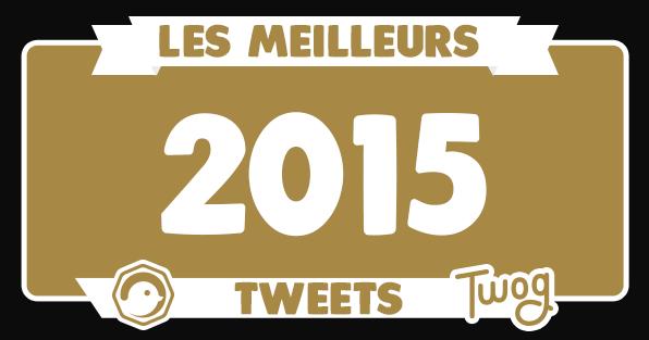 TOP_TWEETS_ANNEE_2015_MEILLEURS_DROLE_TWITTER