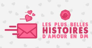 LES_PLUS_HISTOIRES_AMOUR_TWITTER_TWEETS_SAINT_VALENTIN_DM