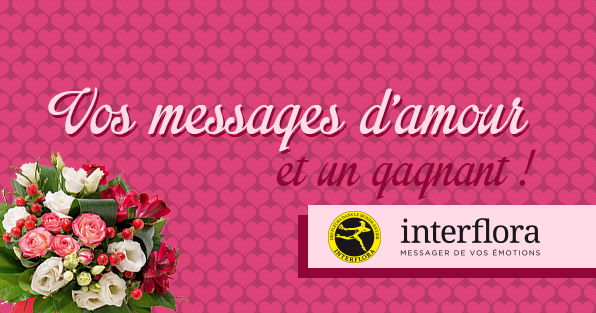 ST_VALENTIN_2016_INTERFLORA_MESSAGES_AMOUR_GAGNANT_CONCOURS