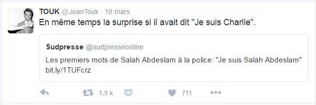 """TOUK @JeanTouk  18 mars En même temps la surprise si il avait dit """"Je suis Charlie""""."""