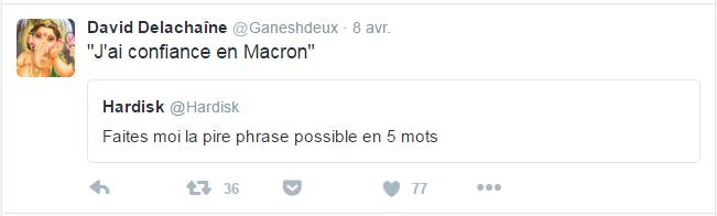 "David Delachaîne @Ganeshdeux David Delachaîne a retweeté Hardisk ""J'ai confiance en Macron"""