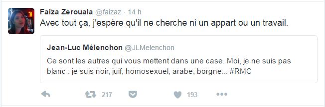 Faïza Zerouala @faizaz  14 hil y a 14 heures Faïza Zerouala a retweeté Jean-Luc Mélenchon Avec tout ça, j'espère qu'il ne cherche ni un appart ou un travail.