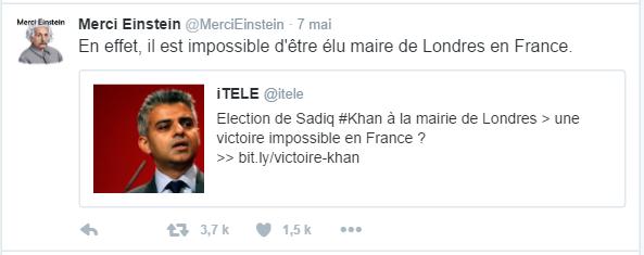Merci Einstein @MerciEinstein  7 mai Merci Einstein a retweeté iTELE En effet, il est impossible d'être élu maire de Londres en France.