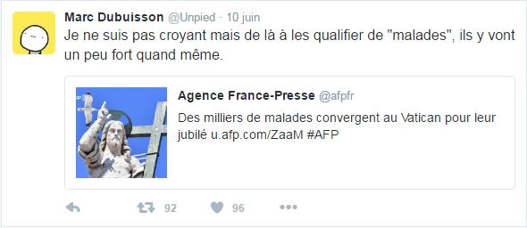 """Marc Dubuisson @Unpied  10 juin Marc Dubuisson a retweeté Agence France-Presse Je ne suis pas croyant mais de là à les qualifier de """"malades"""", ils y vont un peu fort quand même."""