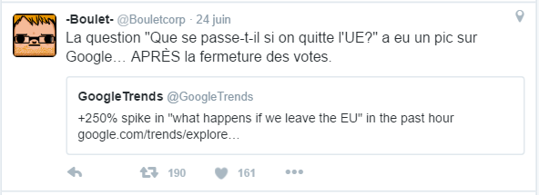"""-Boulet- @Bouletcorp  24 juin Volckerinckhove, France -Boulet- a retweeté GoogleTrends La question """"Que se passe-t-il si on quitte l'UE?"""" a eu un pic sur Google… APRÈS la fermeture des votes."""