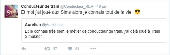 Conducteur de train @Conducteur_RER  10 juil. Conducteur de train a retweeté Aurélien Et moi j'ai joué aux Sims alors je connais tout de la vie.