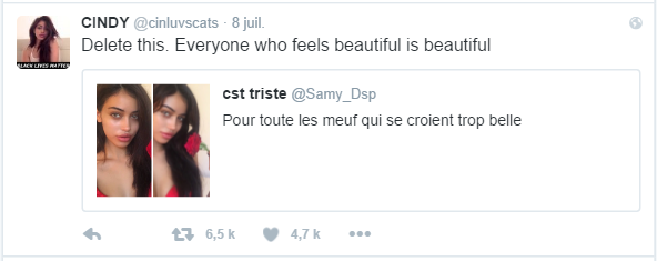 CINDY ‏@cinluvscats  8 juil. Voir la traduction CINDY a retweeté cst triste Delete this. Everyone who feels beautiful is beautiful
