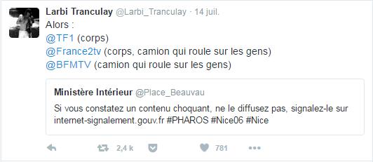 Larbi Tranculay @Larbi_Tranculay  14 juil. Larbi Tranculay a retweeté Ministère Intérieur Alors :  @TF1 (corps) @France2tv (corps, camion qui roule sur les gens) @BFMTV (camion qui roule sur les gens)