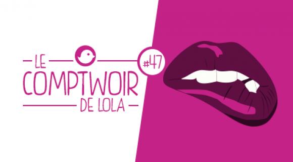 Image de couverture de l'article : Le Comptwoir de Lola #47