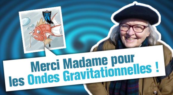 Image de couverture de l'article : Merci Madame pour les Ondes Gravitationnelles