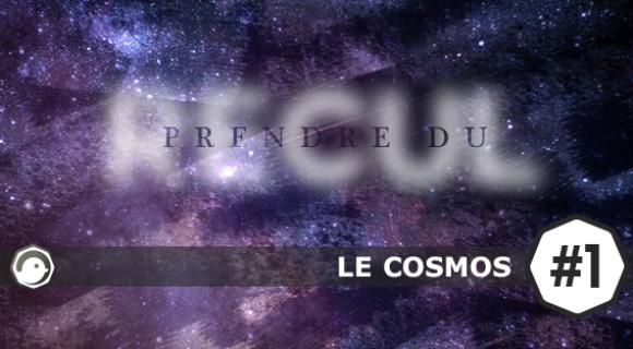 Image de couverture de l'article : Prendre du recul | 1 – Le Cosmos